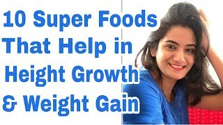 10 Super Foods that help in Height Growth & Weight Gain | Diet for Height Growth