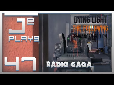 Dying Light Enhanced Edition Campaign Gameplay - Radio GaGa - Part 47