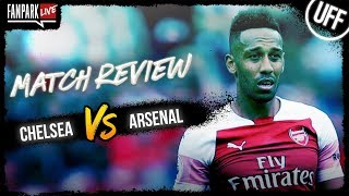 Chelsea 3-2 Arsenal - Match Review - Full Time Call In - FanPark Live