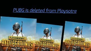 PUBG is deleted from Playsotre prof