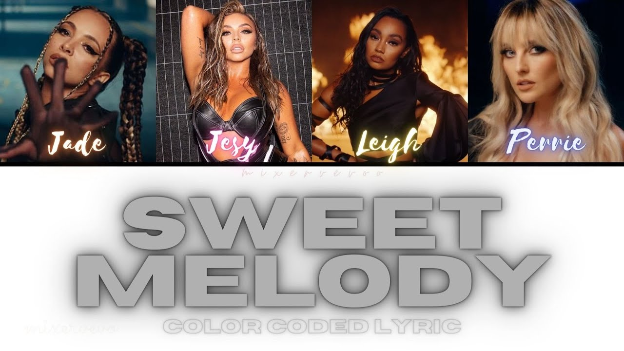 Download Little Mix - Sweet Melody (Color Coded Lyric)
