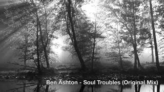 Ben Ashton - Soul Troubles (Original Mix)