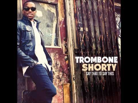 Trombone Shorty- Long Weekend