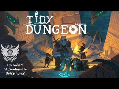 """Tiny Dungeon 2nd Edition RPG campaign - Episode #4 """"Adventures in Babysitting"""""""