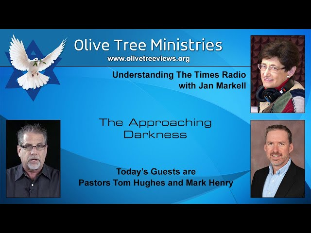 The Approaching Darkness – Pastor Tom Hughes and Pastor Mark Henry