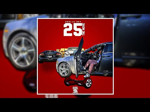 Soulja Boy • 25 The Movie [Full Mixtape]
