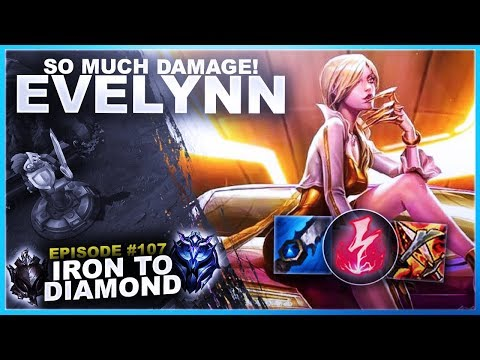 SO MUCH DAMAGE! EVELYNN JUNGLE! - Iron to Diamond   League of Legends