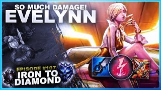 SO MUCH DAMAGE! EVELYNN JUNGLE! - Iron to Diamond | League of Legends