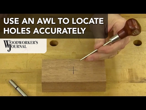 Locate Holes More Accurately with a Scratch Awl
