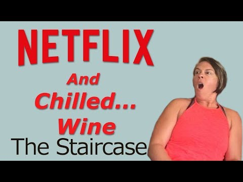 The Staircase On Netflix : Netflix & Chilled...Wine
