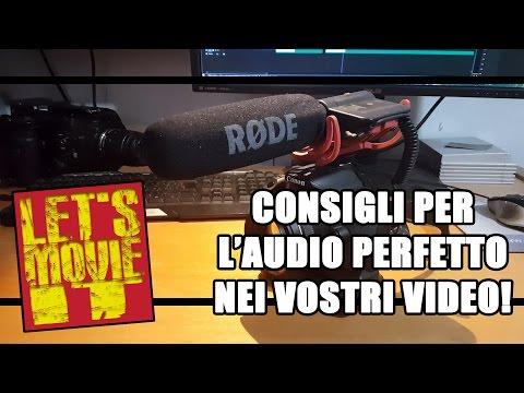 Consigli per l'audio perfetto nei vostri video! ► Let's Movie It ► Ep. 05