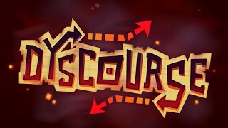 Dyscourse - Choice. Consequence. Everybody dies.