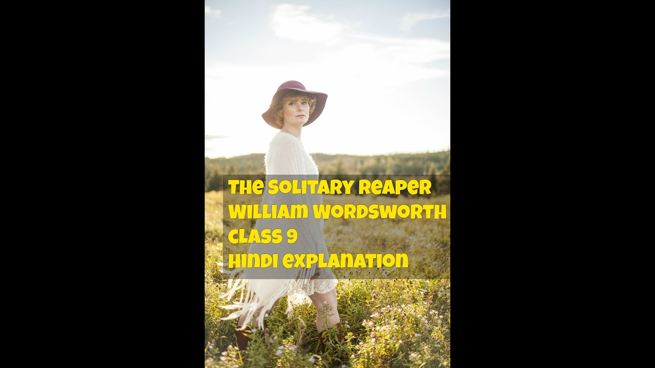 solitary reaper Ncert solutions for class 9th: ch 8 the solitary reaper literature reader english.
