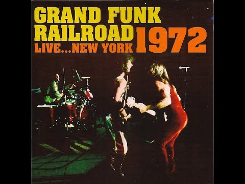 Grand Funk Railroad - Live In New York [1972]