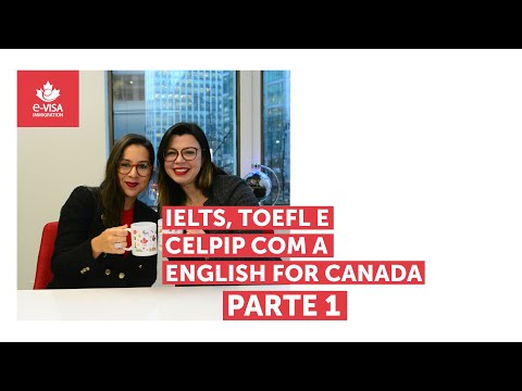 IELTS, TOEFL E CELPIP com a English for Canada.