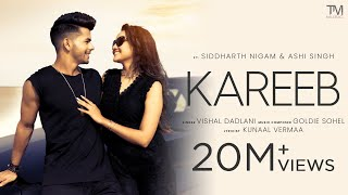Kareeb | Goldie Sohel | Siddharth Nigam | Ashi Singh | Vishal D |Kunaal V |Official Video |TM Music