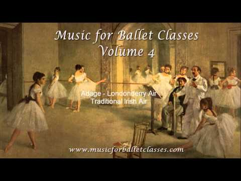 Adage: Danny Boy (Londonderry Air) - Music for Ballet Classes Vol. 4 - WHOLE TRACK