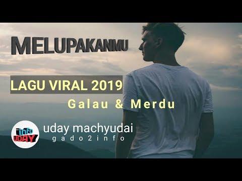 Lagu Baru Viral 2019 - Melupakanmu