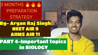 PART 4- Important Topics In BIOLOGY|3 MONTHS PREPARATION STRATEGY |NEET 2019