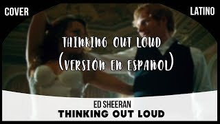 ed sheeran thinking out loud cover en español