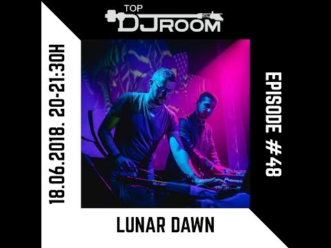 Top DJ Room x Lunar Dawn (Neogoa Records / Area 53) - EP#48