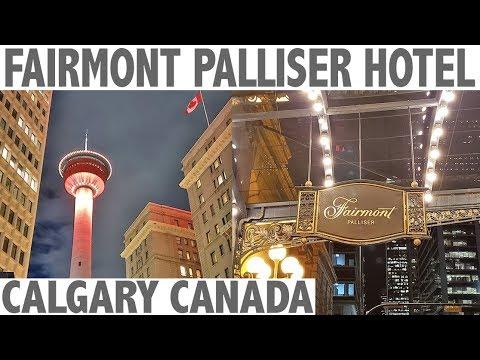 Fairmont Palliser Hotel In Calgary!