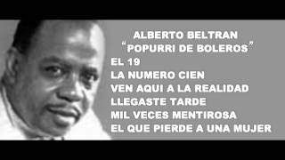 ALBERTO BELTRÁN-  POPURRÍ DE BOLEROS