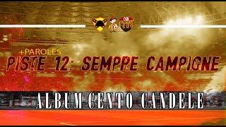 ALBUM CENTO CANDELE +PAROLES   PISTE 12 - Sempre Campione