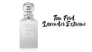 Tom Ford Lavender Extreme | Is It Worth It?