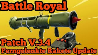 Fortnite - Battle Royal / Patch V.3.4 - Remote Guided Missile Update Info's (English)