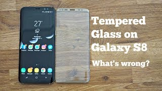 Galaxy S8 Tempered Glass Problems - You should avoid buying one