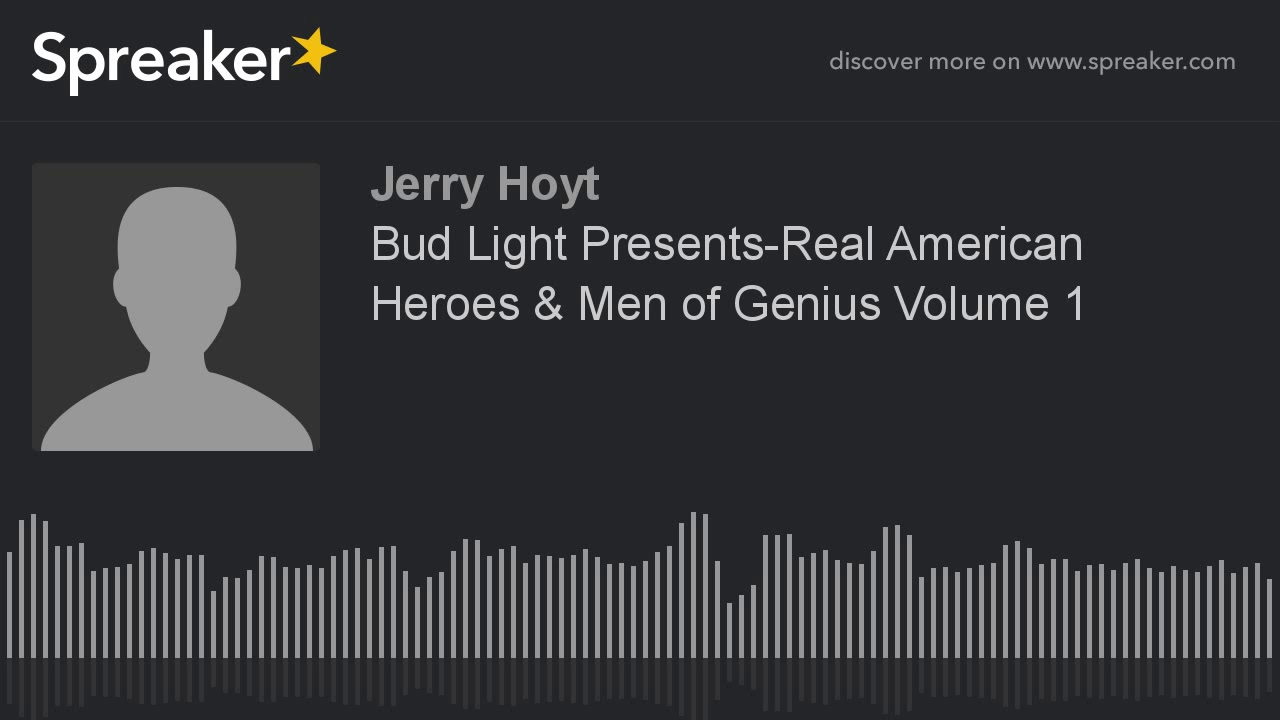 Bud light presents real american heroes men of genius volume 1 bud light presents real american heroes men of genius volume 1 made with spreaker aloadofball Image collections