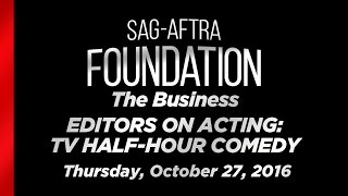 The Business: Editors on Acting: TV Half-Hour Comedy