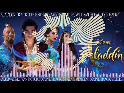 Aladdin, 11, Friend Like Me (End Title), Will Smith, (feat. Dj Khaled)