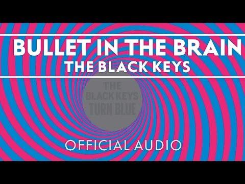 The Black Keys - Bullet In The Brain [Official Audio]