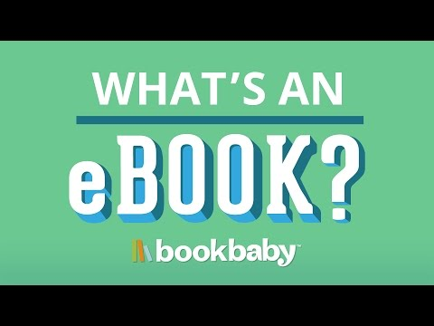 What Is An eBook? BookBaby Explains eBooks & Self-Publishing eBooks