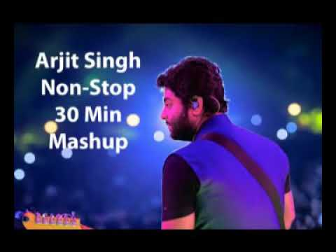 HD/Top 10 Arijit Singh love songs ( non stop songs) mashup 30 min