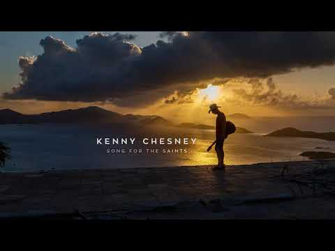 Kenny Chesney  Song For The Saints  Audio