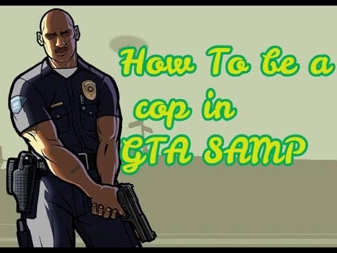 GTA SAMP : How to be a cop