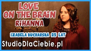 Love On The Brain - Rihanna (cover by Izabela Kucharska) #1108