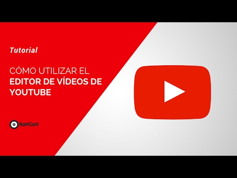 Tutorial - Cómo usar el Editor de Vídeo de Youtube