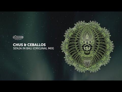 Chus & Ceballos - Senja In Bali - Original Mix