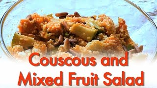 How To Make Couscous And Mixed Fruit Salad By Gitika