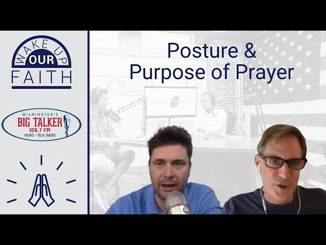 The Posture And Purpose of Prayer