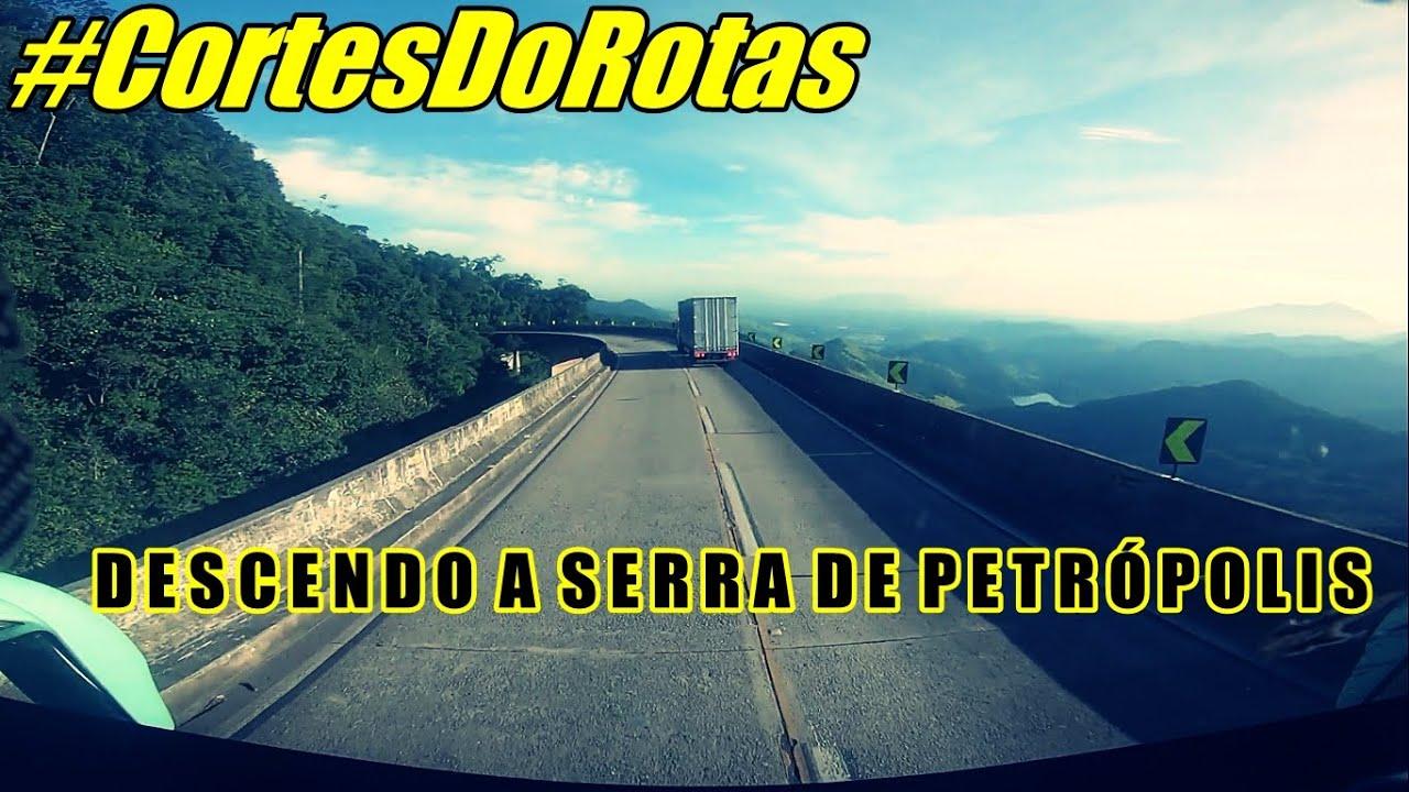 DESCENDO A SERRA DE PETRÓPOLIS   #CortesDoRotas