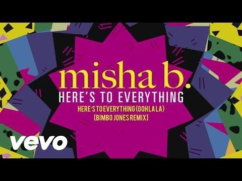 Misha B - Here's To Everything (Ooh La La) [Bimbo Jones Remix]