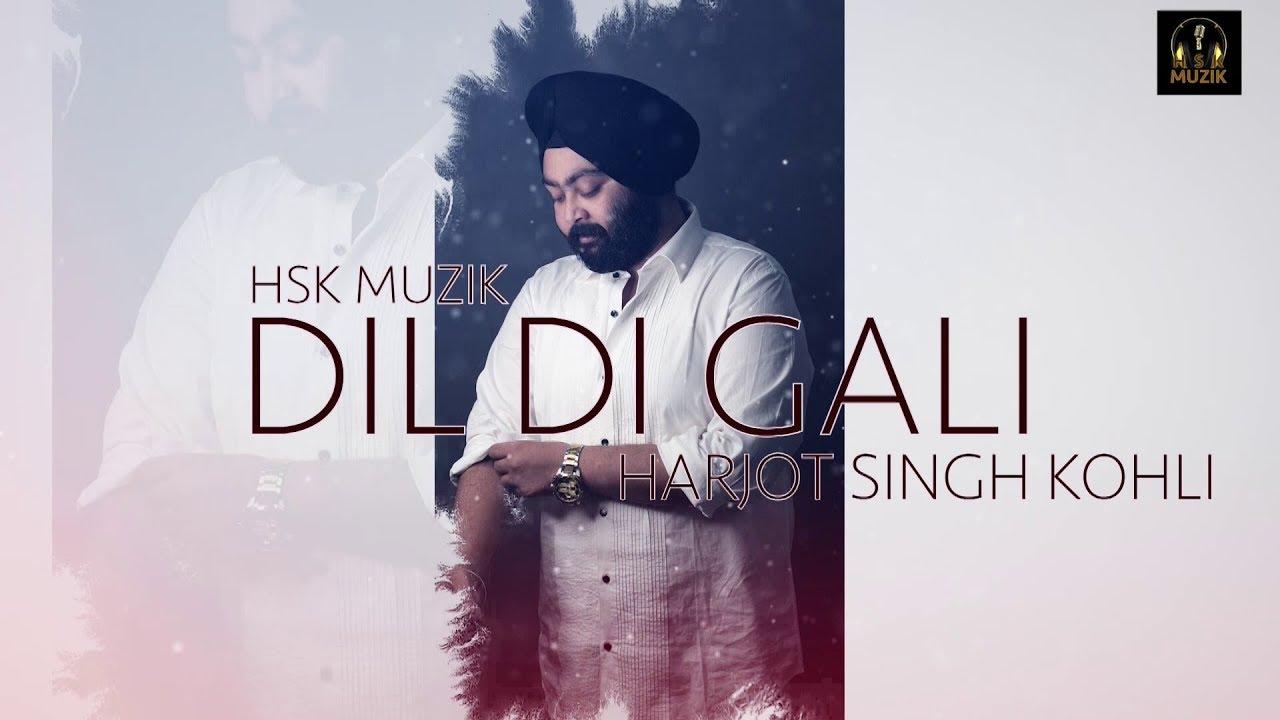 Dil Di Gali | Harjot Singh Kohli | Hsk Muzik | New song 2020