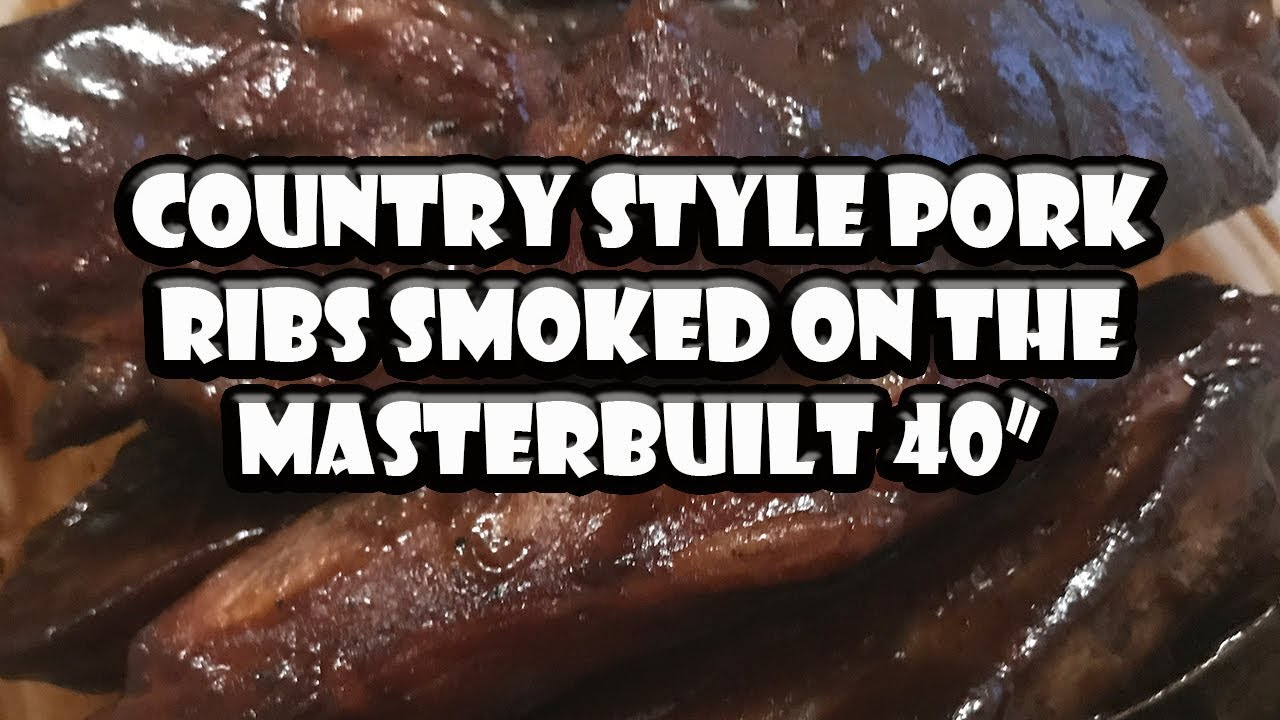 Country Style Pork Ribs On The Masterbuilt Mers Bar B Q Southern Cooking