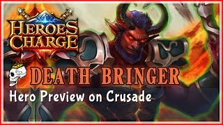 Heroes Charge : Deathbringer - Hero preview on Crusade