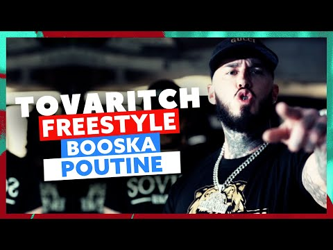Youtube: Tovaritch | Freestyle Booska Poutine